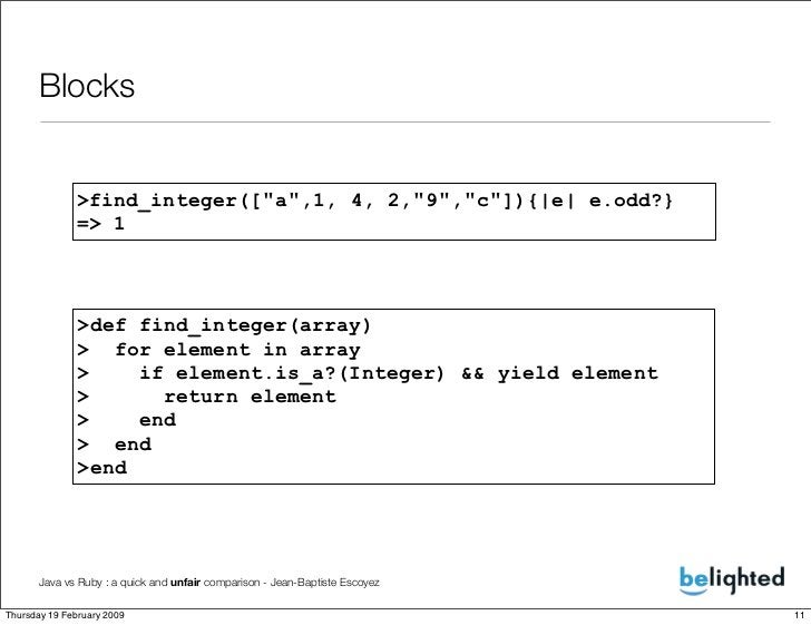 Blocks                 >find_integer([quot;aquot;,1, 4, 2,quot;9quot;,quot;cquot;]){|e| e.odd?}               => 1        ...