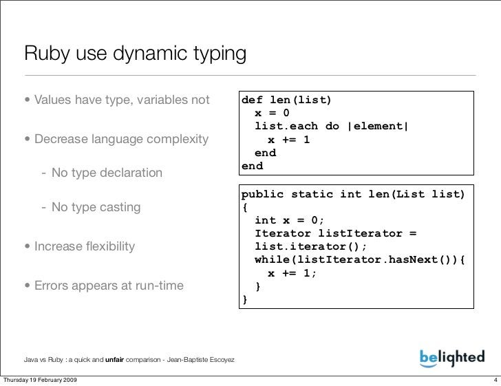 Ruby use dynamic typing        • Values have type, variables not                                      def len(list)       ...