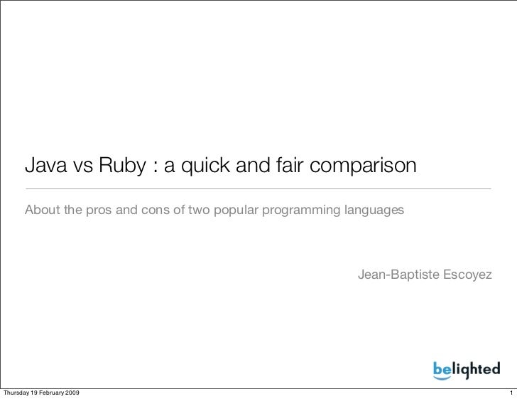 Java vs Ruby : a quick and fair comparison       About the pros and cons of two popular programming languages             ...