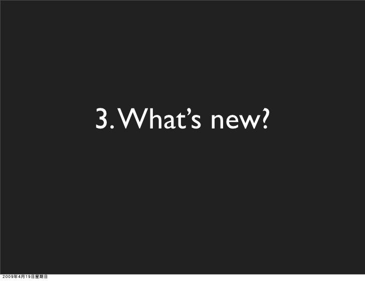 3. What's new?