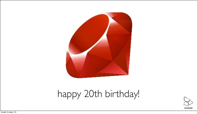 happy 20th birthday!                                           seesawlunedì 4 marzo 13