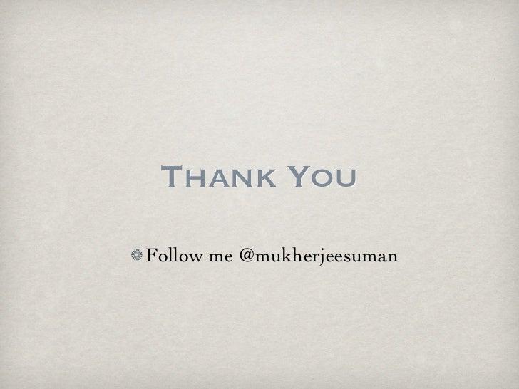 Thank YouFollow me @mukherjeesuman
