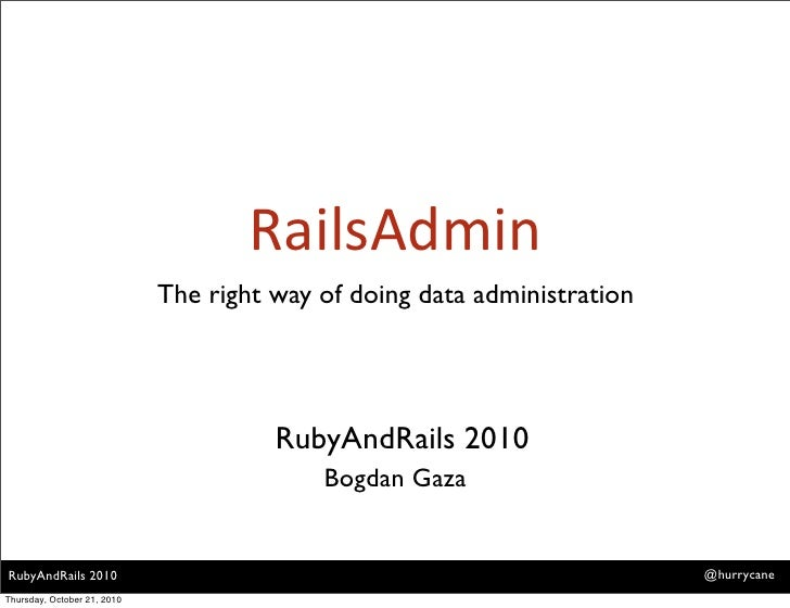 RailsAdmin                              The right way of doing data administration                                        ...