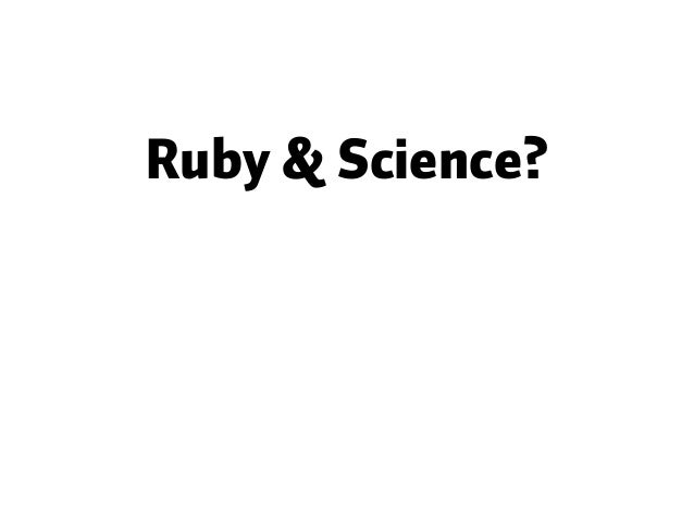 Ruby and Science Slide 2