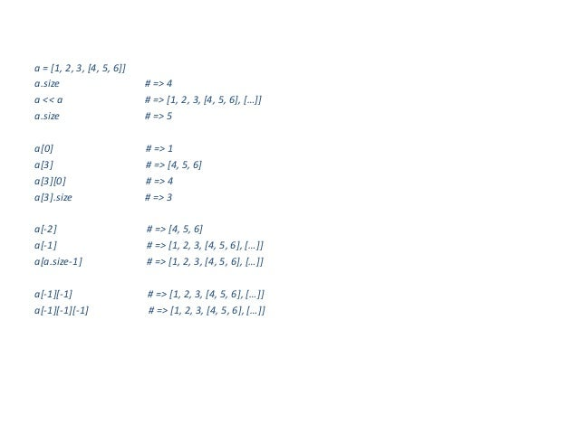 a = [1, 2, 3, [4, 5, 6]]a.size                     # => 4a << a                     # => [1, 2, 3, [4, 5, 6], […]]a.size  ...