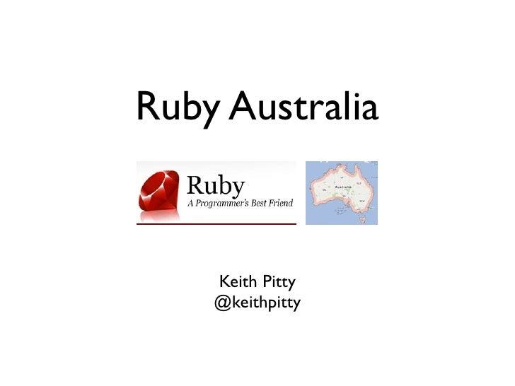 Ruby Australia    Keith Pitty    @keithpitty