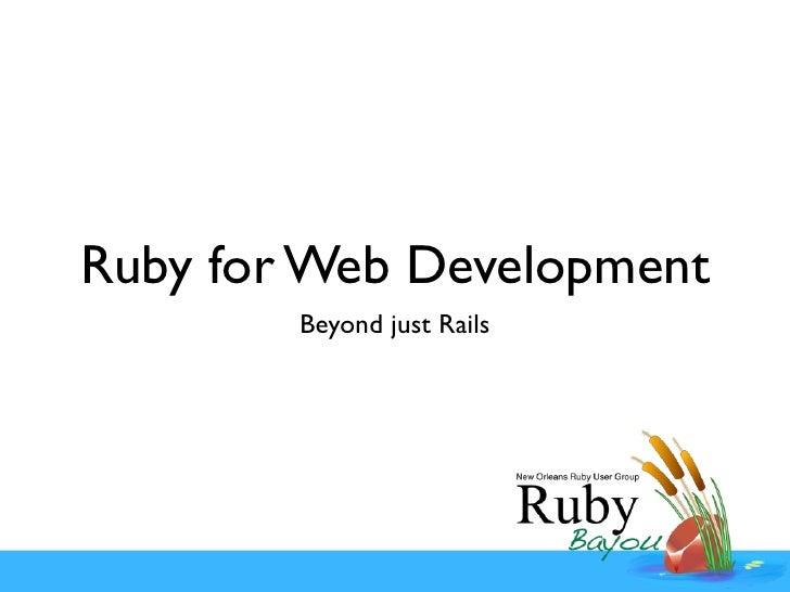 Ruby for Web Development         Beyond just Rails