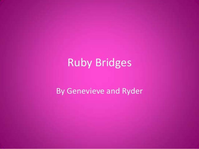Ruby Bridges By Genevieve and Ryder