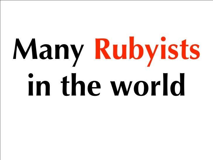 You can meet Yugui  through  Ruby 1.9