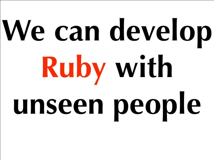 we love Ruby    and Rubyists all over the world   through Ruby