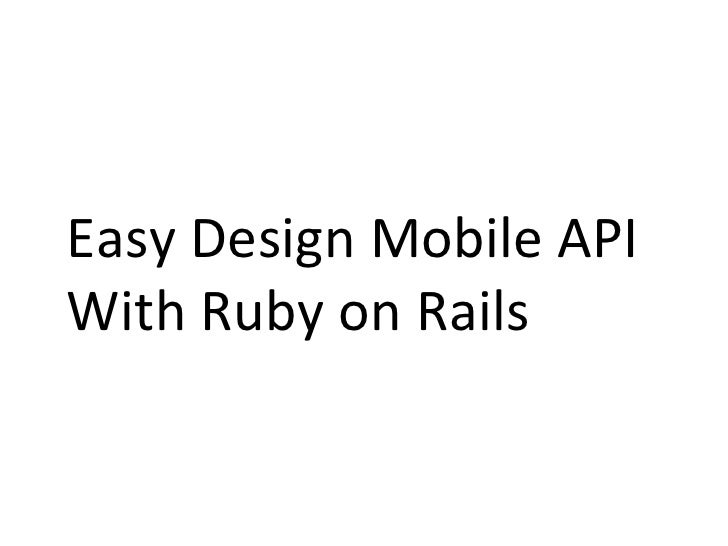 Easy Design Mobile API  With Ruby on Rails