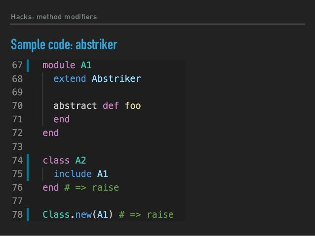Use case of method_added in finalist Ruby Features: method hooks MyObject Finalist def method_added def verify_final_metho...
