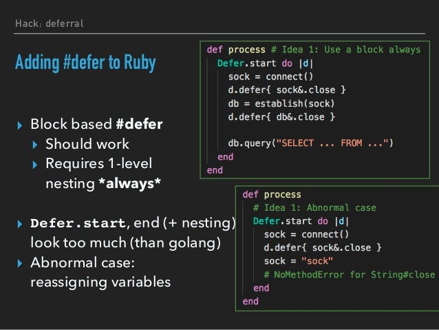 """Hack: deferral Implementing """"defer"""" in Ruby ▸ #defer ▸ Enable TracePoint if not yet ▸ Initialize internal stack frame ▸ Tr..."""