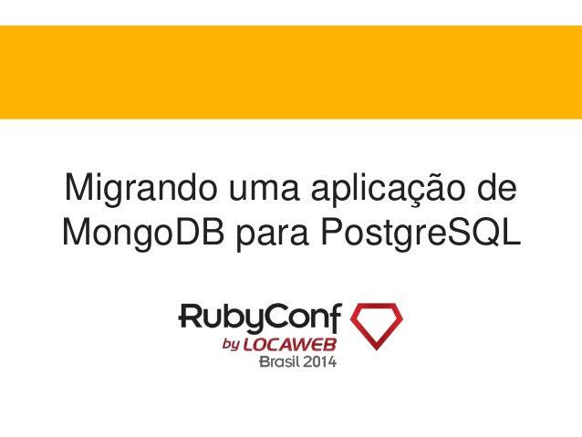 Migrando uma aplicação de  MongoDB para PostgreSQL