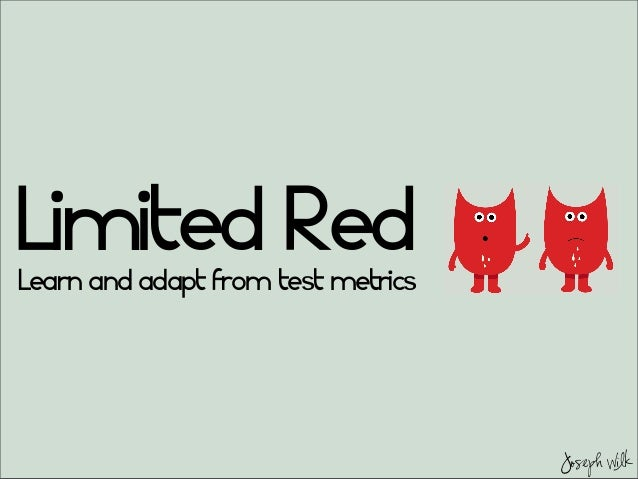 JosephWilk Limited RedLearn and adapt from test metrics