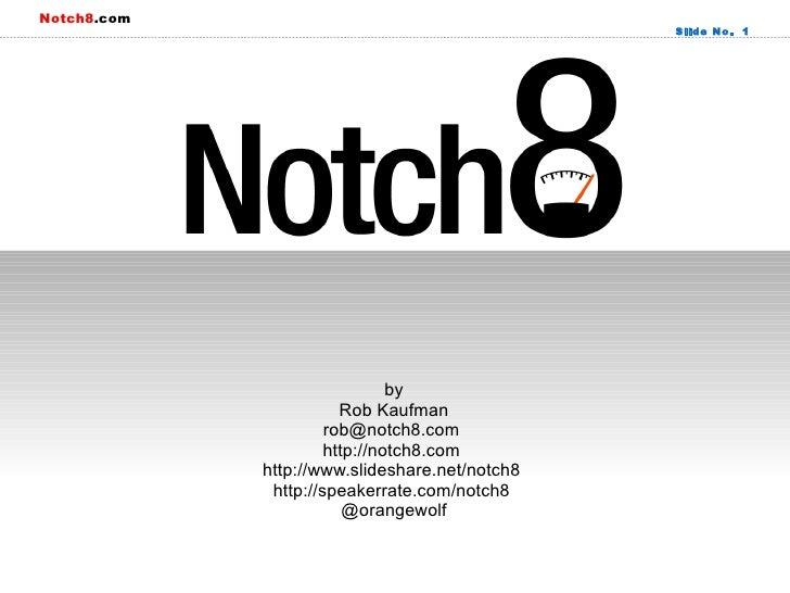 Notch8.com                                                Slide No. 1                               by                    ...