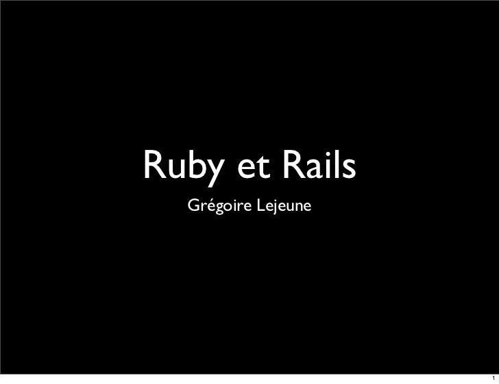 Ruby et Rails   Grégoire Lejeune                          1