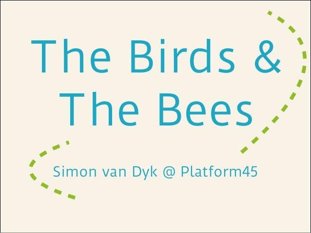 The Birds & The Bees Simon van Dyk @ Platform45