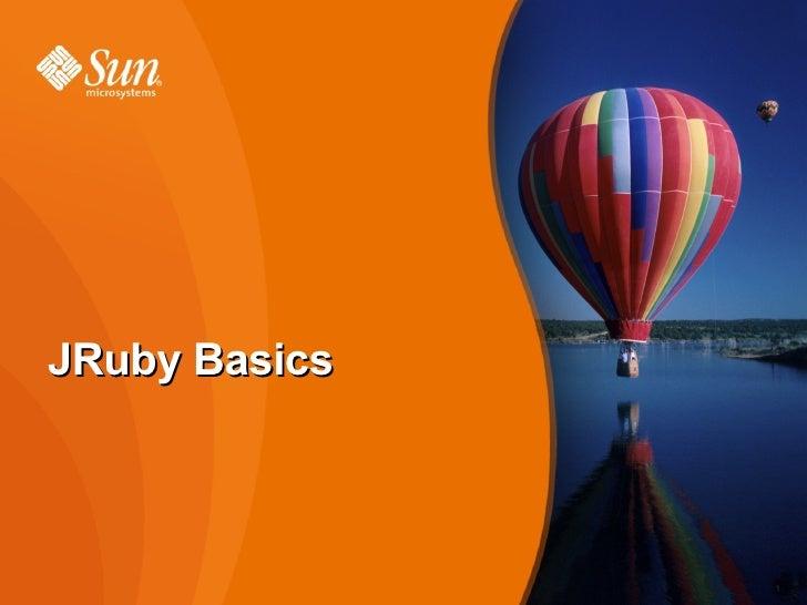 JRuby Basics                   1