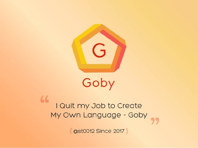 Goby and its compiler