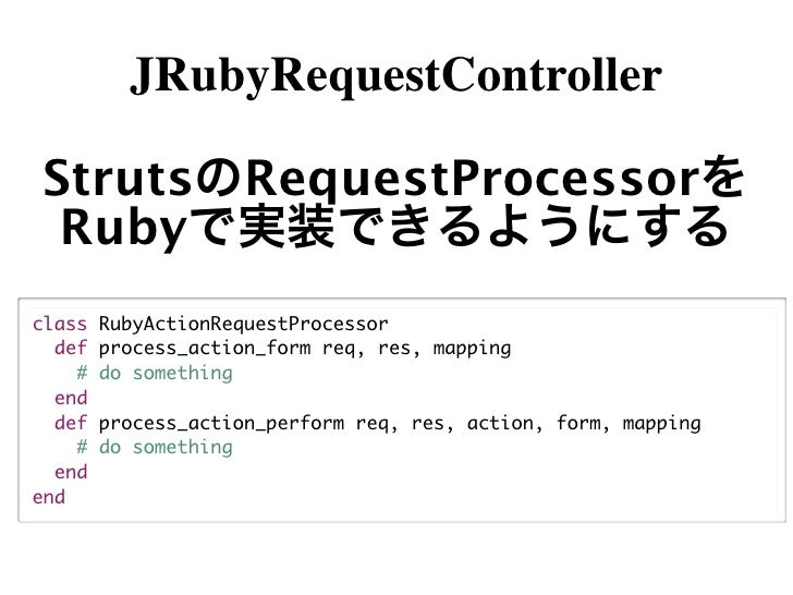 "JRubyRequestController#init()container.put(""SERVLET_CONTEXT"",              servlet.getServletContext());• ServletContext  ..."