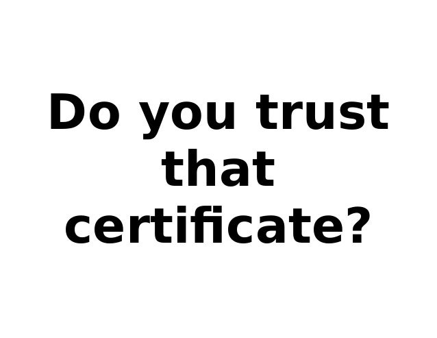 Do you trust that certificate?