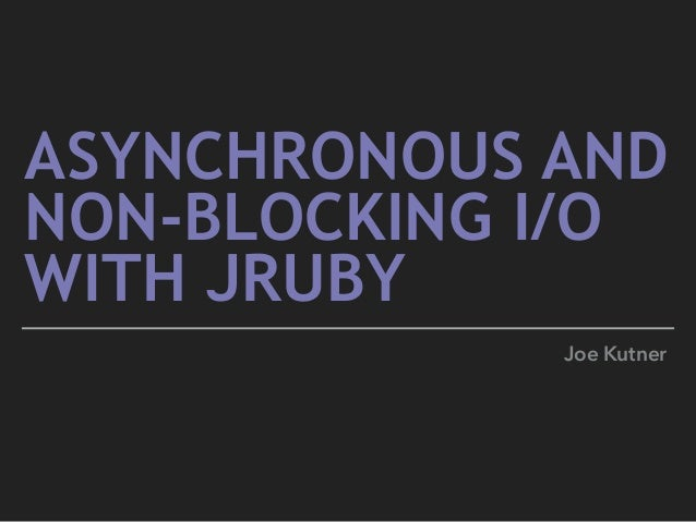 Async and Non-blocking IO w/ JRuby