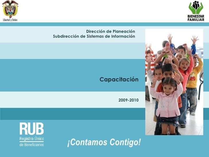 9/03/10 ¡Contamos Contigo! Dirección de Planeación Subdirección de Sistemas de Información Capacitación 2009-2010