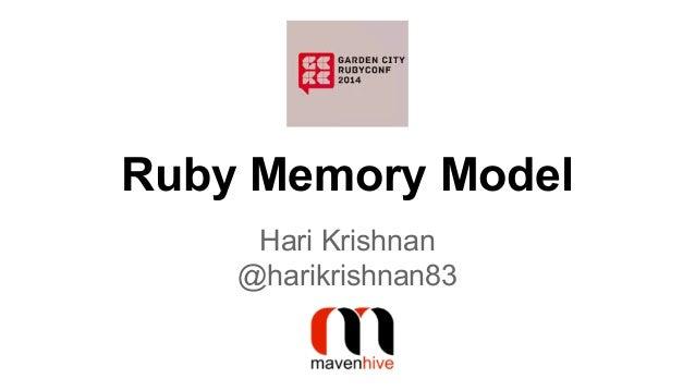 Ruby Memory Model Hari Krishnan @harikrishnan83