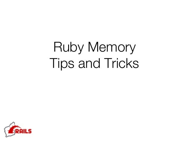 Ruby Memory Tips and Tricks