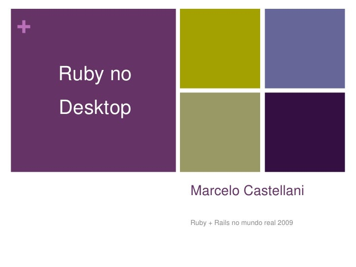 +             no     Ruby      Desktop                      Marcelo Castellani                   Ruby + Rails no mundo r...