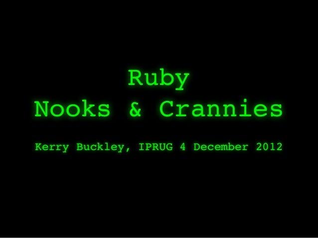 RubyNooks & CranniesKerry Buckley, IPRUG 4 December 2012