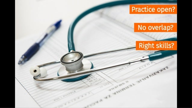 Practice open? No overlap? Right skills? Patient can be contacted? Associated models