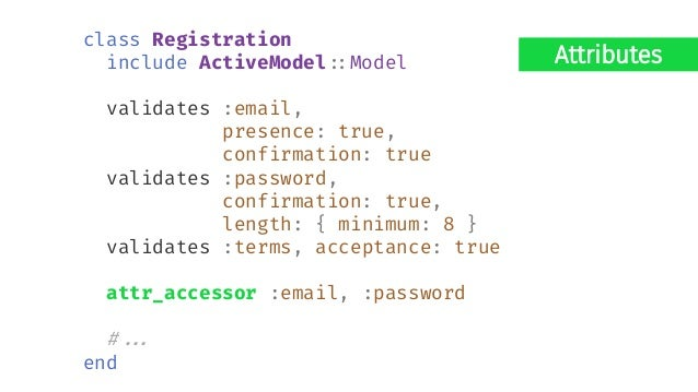 Inheritance! class User#:AsSignUp < ActiveType#:Record[User] validates :email, presence: true, confirmation: true validate...
