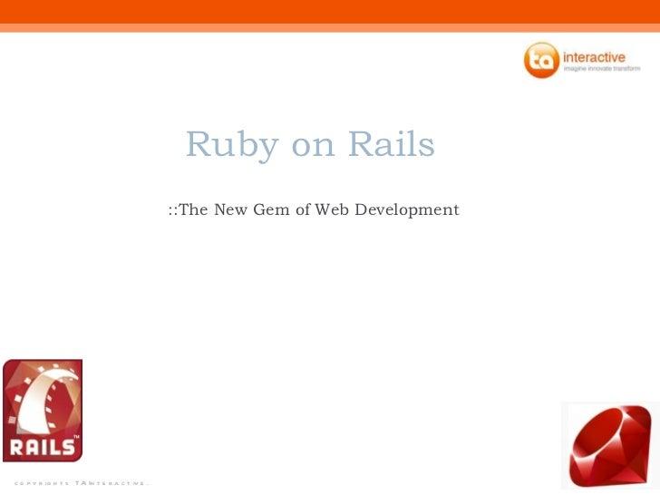 Ruby on Rails  ::The New Gem of Web Development