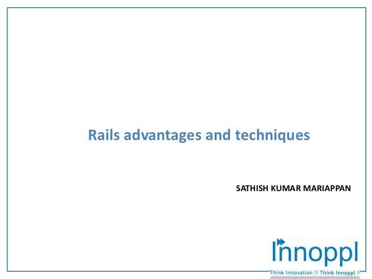 Rails advantages and techniques<br />    SATHISH KUMAR MARIAPPAN<br />