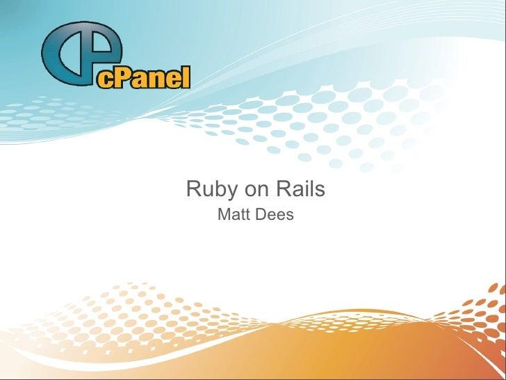 Ruby on Rails   Matt Dees