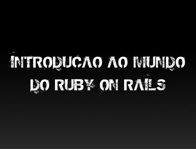INTRODUCAO AO MUNDO   DO RUBY ON RAILS