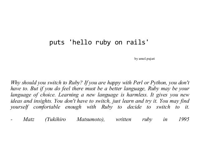 puts hello ruby on rails                                                         by amol.pujariWhy should you switch to Ru...