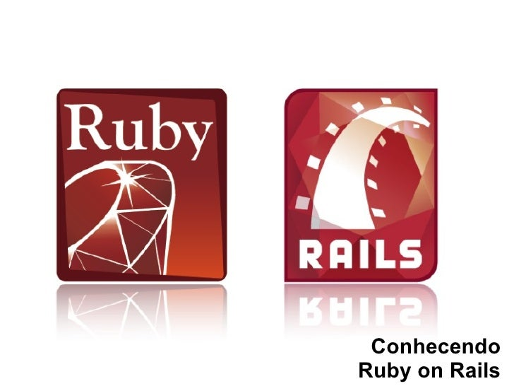 Conhecendo Ruby on Rails
