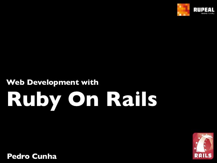 Web Development withRuby On RailsPedro Cunha
