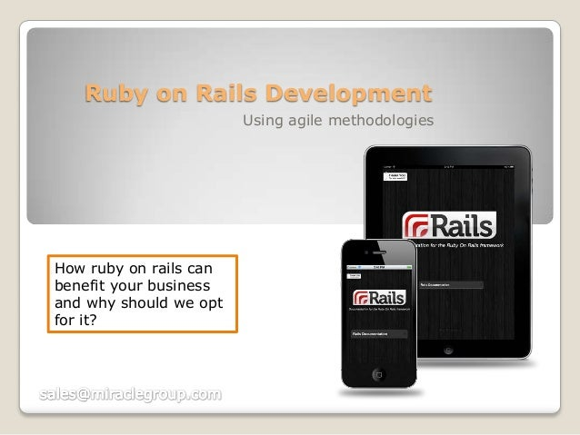 Ruby on Rails Development Using agile methodologies  How ruby on rails can benefit your business and why should we opt for...
