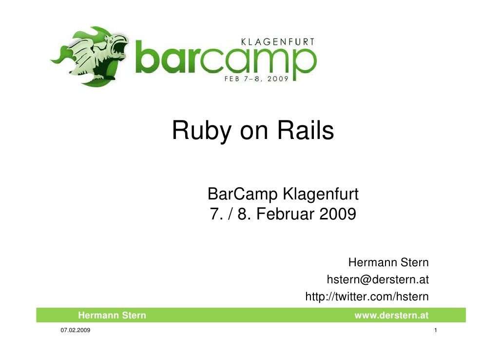 Ruby on Rails                         BarCamp Klagenfurt                        7. / 8. Februar 2009                      ...