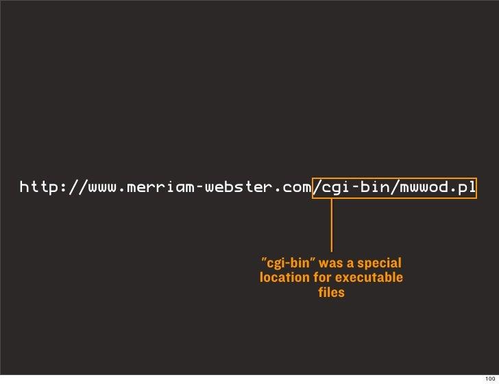 "http://www.merriam-webster.com/cgi-bin/mwwod.pl                           ""cgi-bin"" was a special                         ..."