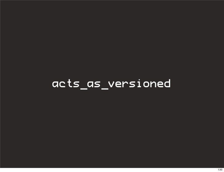 acts_as_versioned                         130