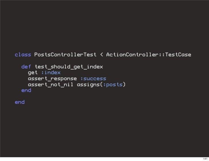 class PostsControllerTest < ActionController::TestCase   def test_should_get_index    get :index    assert_response :succe...
