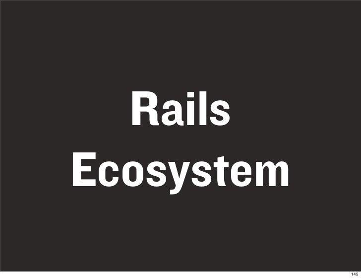Rails Ecosystem             145