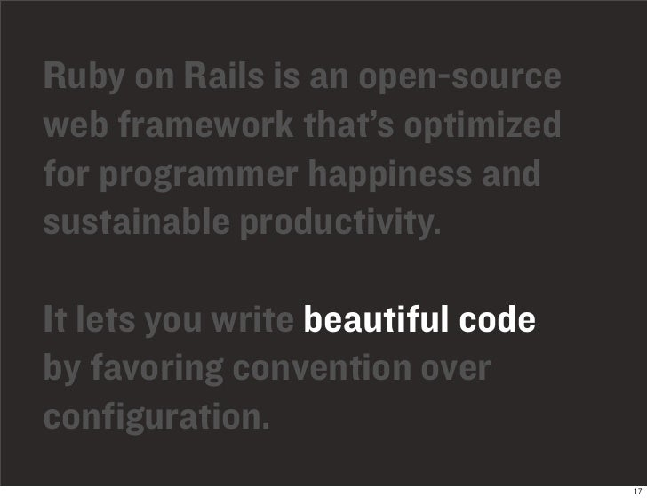 Ruby on Rails is an open-source web framework that's optimized for programmer happiness and sustainable productivity.  It ...