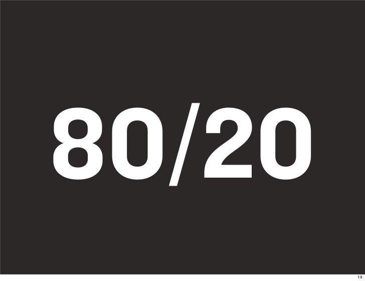 80/20         19