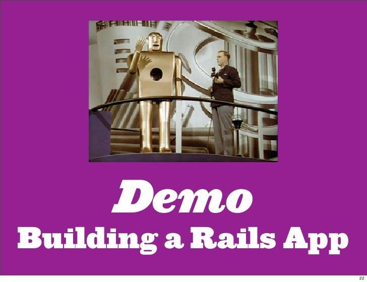 Demo Building a Rails App                        22